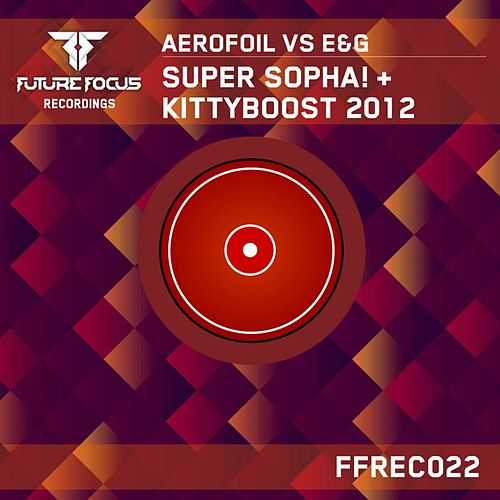 Play & Download Super Sopha! + Kittyboost 2012 (Aerofoil vs. E&G) - Single by Aerofoil | Napster