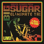Play & Download Eliminate Ya! Live! by Big Sugar | Napster