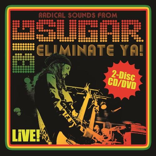 Play & Download Eliminate Ya! Live! by Big Sugar | Napster