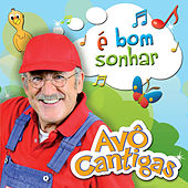 Play & Download É Bom Sonhar by Avô Cantigas | Napster