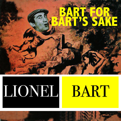 Play & Download Bart for Bart's Sake by Lionel Bart | Napster
