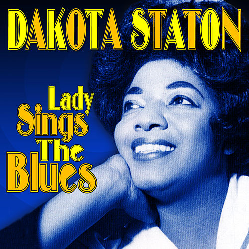 Play & Download Lady Sings the Blues by Dakota Staton | Napster
