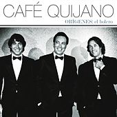 Play & Download Orígenes: El Bolero by Café Quijano | Napster