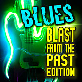 Blues! Blast from the Past Edition by Various Artists