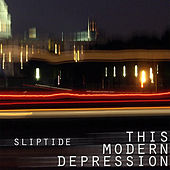 This Modern Depression by Sliptide
