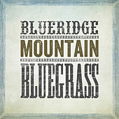 Play & Download Blueridge Mountain Bluegrass by Various Artists | Napster