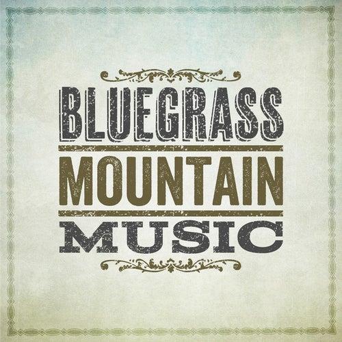 Bluegrass Mountain Music by Various Artists