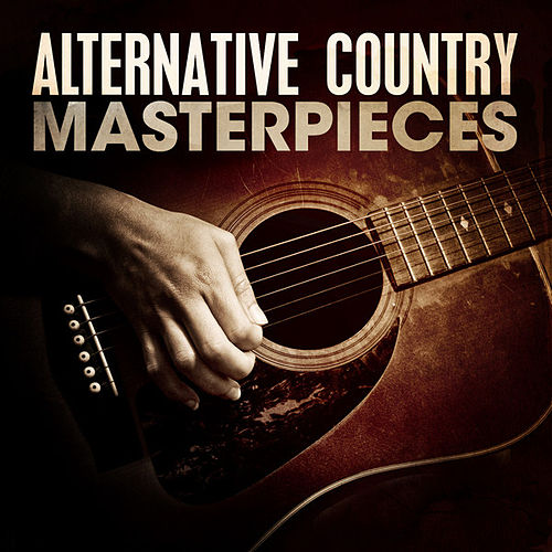 Alternative Country Masterpieces by Various Artists