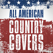 Play & Download All American Country Covers by Various Artists | Napster