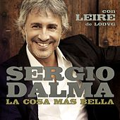 Play & Download La cosa más bella (feat. Leire de la LODVG) by Sergio Dalma | Napster