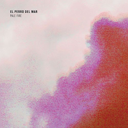 Play & Download Pale Fire by El Perro Del Mar | Napster
