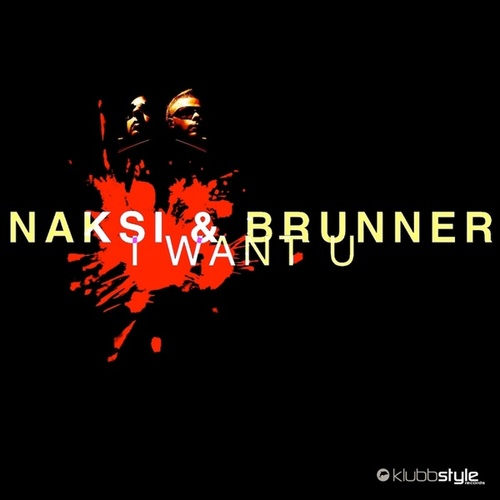 Play & Download I Want U by Naksi & Brunner | Napster