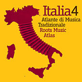 Italia 4 - Atlante di Musica Tradizionale / Roots Music Atlas by Various Artists
