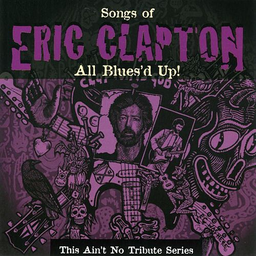 Play & Download Eric Clapton: This Ain't No Tribute Series-All Blues by Various Artists | Napster