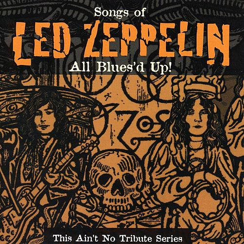 Led Zeppelin: This Ain't No Tribute Series -- All Blues'd Up! by Various Artists