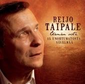 Play & Download Elämän virta - 15 unohtumatonta sävelmää by Reijo Taipale | Napster