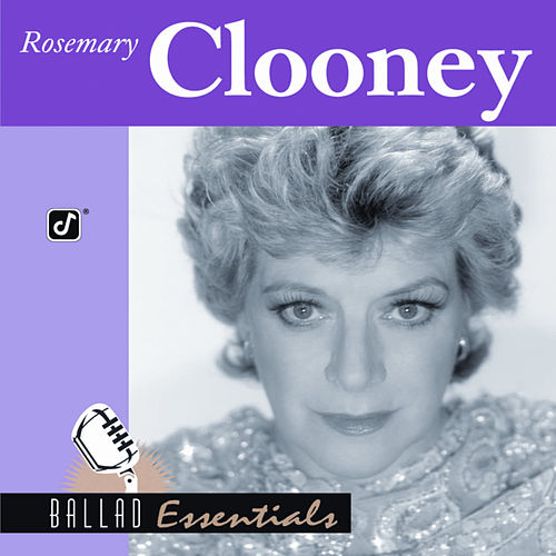 Ballad Essentials by Rosemary Clooney