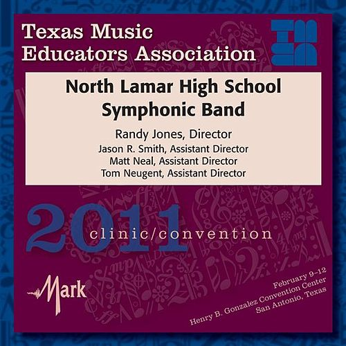 Play & Download 2011 Texas Music Educators Association (TMEA): North Lamar High School Symphonic Band by Various Artists | Napster