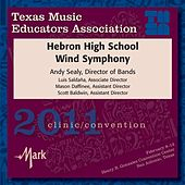 Play & Download 2011 Texas Music Educators Association (TMEA): Hebron High School Band by Hebron High School Wind Symphony | Napster
