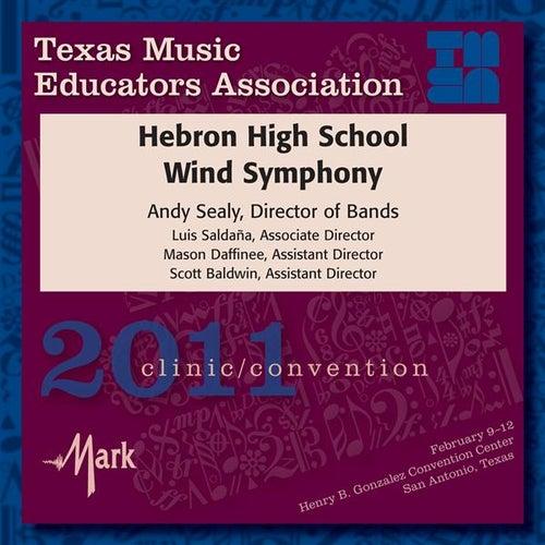 Play & Download 2011 Texas Music Educators Association (TMEA): Hebron High School Band by Hebron High School Wind Symphony | Napster