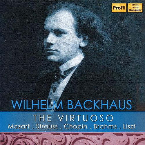 The Virtuoso (1908-1940) by Wilhelm Backhaus