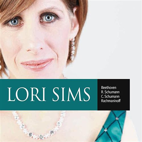 Play & Download Beethoven - R. Schumann - C. Schumann - Rachmaninoff by Lori Sims | Napster