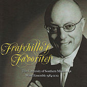 Play & Download Fraschillo's Favorites by The University of Southern Mississippi Wind Ensemble | Napster