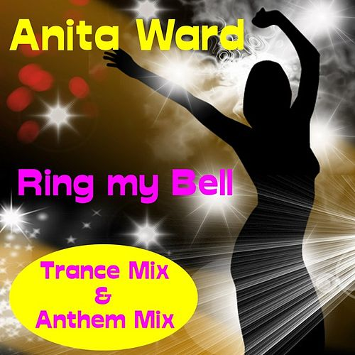 Play & Download Ring My Bell (Trance Mix) by Anita Ward | Napster