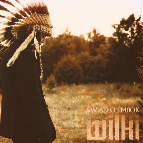 Play & Download Swiatlo i mrok by Wilki | Napster