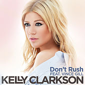 Don't Rush by Kelly Clarkson