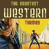 Play & Download The Greatest Western Themes by Various Artists | Napster