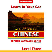 Learn in Your Car: Mandarin Chinese - Level 3 by Henry Raymond Jr.