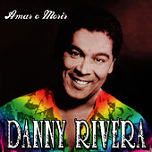 Play & Download Amar o Morir by Danny Rivera | Napster