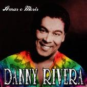 Amar o Morir by Danny Rivera