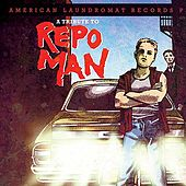 a tribute to Repo Man by Various Artists
