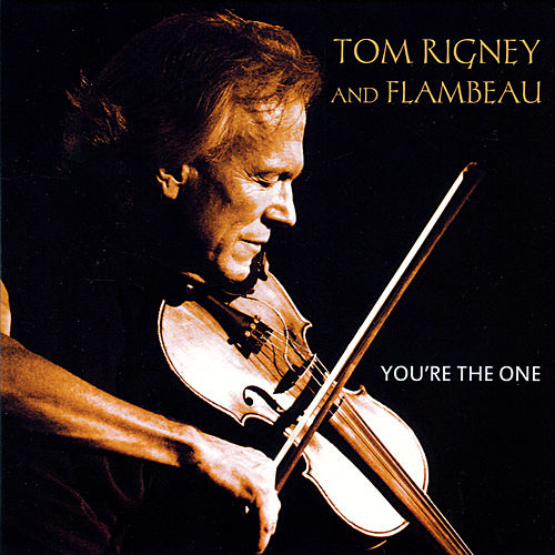 Play & Download You're the One by Tom Rigney | Napster