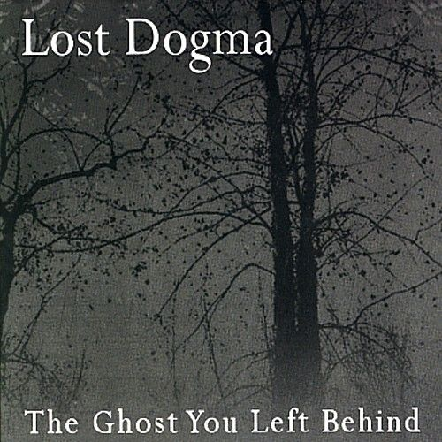 Play & Download The Ghost You Left Behind by Lost Dogma | Napster