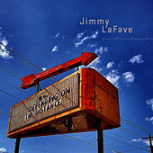Play & Download Depending On The Distance by Jimmy LaFave | Napster