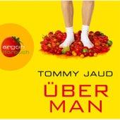 Play & Download Überman Gekürzte Fassung by Tommy Jaud | Napster