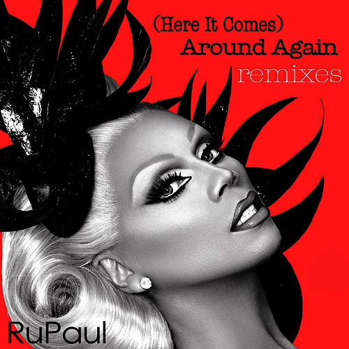 Play & Download '(Here It Comes) Around Again: Remixes by RuPaul | Napster