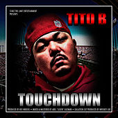 Play & Download Touchdown by Tito B | Napster