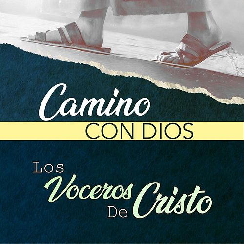 Play & Download Camino Con Dios by Los Voceros de Cristo | Napster