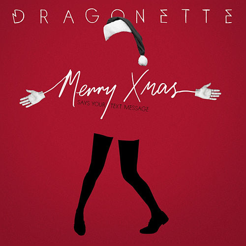Play & Download Merry Xmas (Says Your Text Message) by Dragonette | Napster