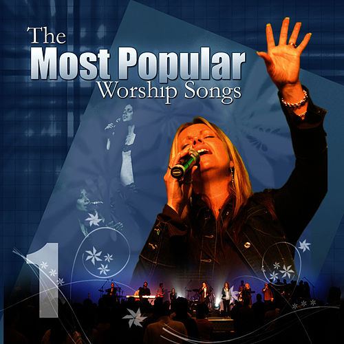 Most Popular Worship Songs - Volume 1 by Praise and Worship