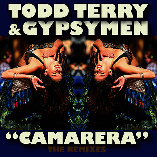 Play & Download Camarera (2012 Mixes) by Todd Terry | Napster