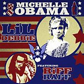 Play & Download Michelle Obama (feat. Riff Raff) by Lil' Debbie | Napster