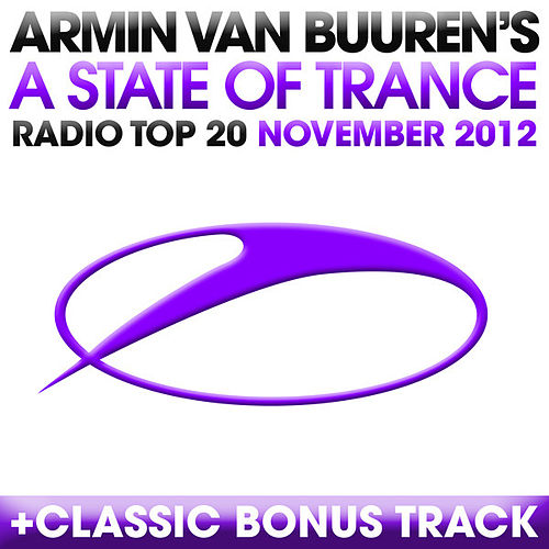 Play & Download A State Of Trance Radio Top 20 - November 2012 (Including Classic Bonus Track) by Various Artists | Napster