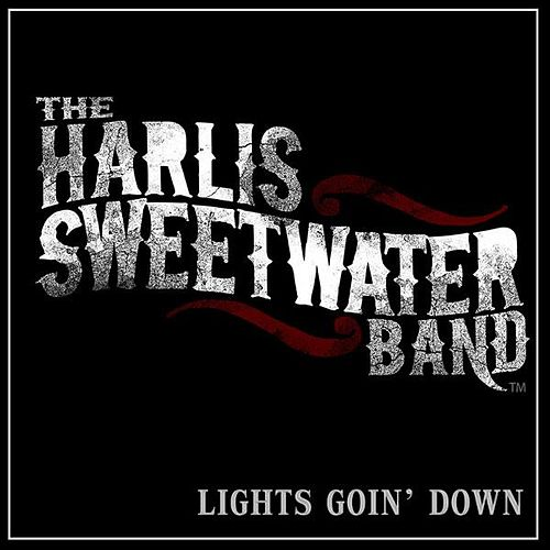 Lights Goin' Down by Harlis Sweetwater Band