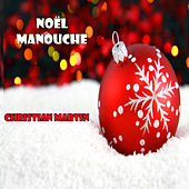 Play & Download Noël Manouche - EP by Christian Martin   Napster