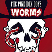 Worms by The Pine Box Boys